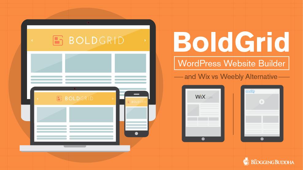 BoldGrid WordPress Website Builder and Wix vs Weebly Alternative