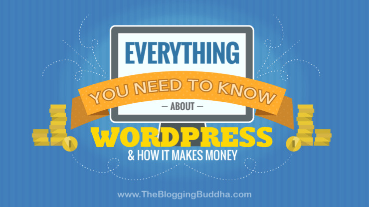 Everything You Need To Know About WordPress & How It Makes Money